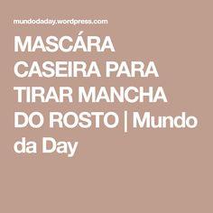 MASCÁRA CASEIRA PARA TIRAR MANCHA DO ROSTO   Mundo da Day