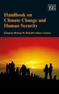 Handbook on Climate Change and Human Security Elgar Original Reference: Amazon.co.uk: Michael R. Redclift, Marco Grasso: Books