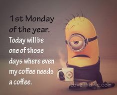 1st Monday of the year funny quotes monday minion good morning monday quotes good morning quotes happy monday monday humor funny monday quotes monday quote good morning monday monday quotes for friends monday minions