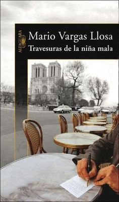 """""""Travesuras de la Niña Mala"""" (2006), Mario Vargas Llosa"""