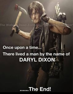 the end.. Love me some DARYL!!!!