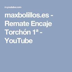 maxbolillos.es - Remate Encaje Torchón 1ª - YouTube