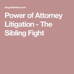 A power of attorney may give rise to costly litigation. Estate litigation lawyer Charles B. Ticker can assist you with power of attorney litigation issues. Litigation Lawyer, Canadian Law, Sibling Fighting, Power Of Attorney, Siblings, Power Of Attorney Form
