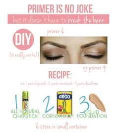 DIY Eyeshadow Primer maskcara.com- you have to stir before every application but it does work. 1/2 tsp of each: chapstick, cornstarch, foundation-Tried this (July 2013) and it works great-it really keeps the shadow from creasing! The mix I put together had lasted 3 months so far.