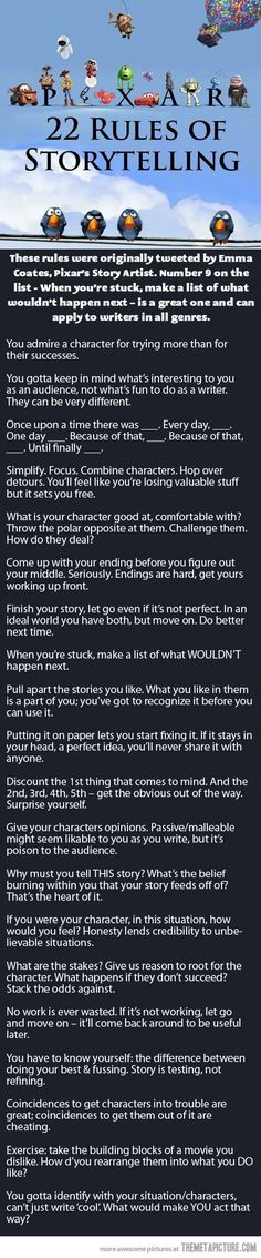 Disney's 22 rules for storytelling:) —this reminds me, there's a really good series called pixar in a box, i think, at khan academy. it's a free course you can take with lectures from pros at pixar. highly recommended for anyone into storytelling arts :)