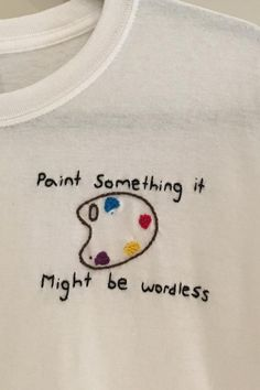 Paint Something It Might Be Wordless 5 minute DIY embroidery t-shirt is AWESOME! Fun DIY clothing inspiration for summer. #embroidery #DIY #tshirt #tees #summer #craftideas #sewingtips #sewinginspiration #handmade #stitch #tumblr #tumblrstyle