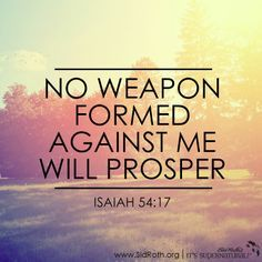 No weapon that is formed against us shall prosper in Jesus name No weapon that is formed against families shall prosper in Jesus name No weapon that is formed against God's purpose in your life shall prosper in Jesus name Cancel every hex, vex, evil eye, misfortune, work of witchcraft, divination, black magic, psychic mind…
