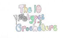 The 10 Types of Crocheters • LoveCrochet Blog