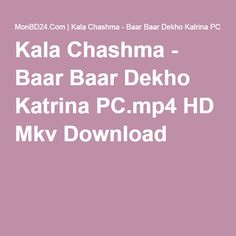 Kala Chashma - Baar Baar Dekho Katrina PC.mp4 HD Mkv Download