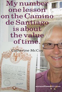 """""""My number one lesson on the #Camino de Santiago is about the value of time."""" ~ Catherine McCoy"""
