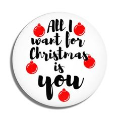Funny Buttons - Custom Buttons - Promotional Badges - Christmas Pins - Wacky Buttons - All I want for Christmas is you Christmas Buttons, Christmas Holidays, Funny Buttons, Custom Buttons, Pin Badges, Christmas Shopping, Decorative Plates, Christmas Vacation