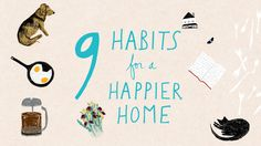 9 Simple Habits to Make You Happier at Home — Video from Apartment Therapy