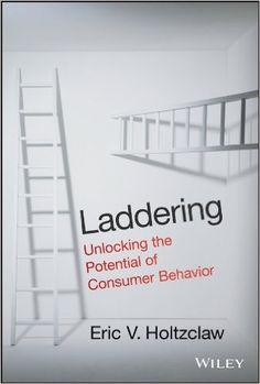 Amazon.com: Laddering: Unlocking the Potential of Consumer Behavior eBook: Eric V. Holtzclaw: Books