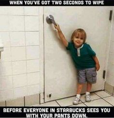 Bahahahahahaaaa!!!!!! Life with a child in a public restroom - accurate!!!!