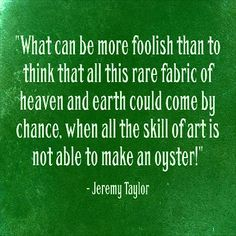 What can be more foolish than. Best Christian Quotes, Jeremy Taylor, Heaven On Earth, Me Quotes, Encouragement, Canning, Ego Quotes, Home Canning, Conservation