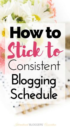 How to Stick to a Consistent Blogging Schedule Consistency is key, but it isn't always easy to achieve. Let me share with you some tips to help you stick to your blogging schedule. http://www.internationalbloggersassociation.com/stick-consistent-blogging-
