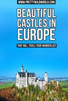 Interested to know what can tickle your wanderlust? Here are some of the beautiful castles in Europe you'd love to visit in your lifetime! // Pretty Wild World