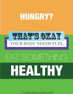 Eat! just eat healthy