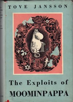 Tove Jansson...The Exploits of MoominPappa...