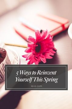 How to reinvent yourself this Spring! www.levo.com