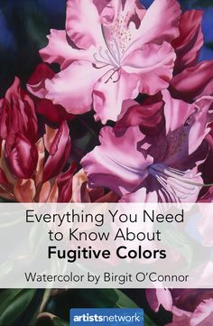 What is Fugitive Color? Watercolor Painting Tips From Birgit O'Connor - Artist's Network #watercolour