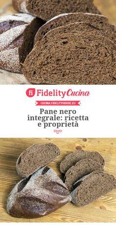 Pane nero integrale: ricetta e proprietà