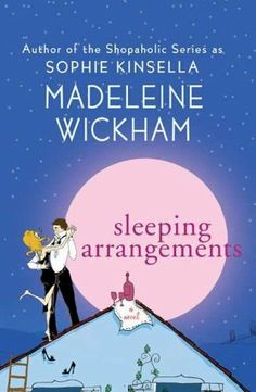 Sleeping Arrangements, by Madeleine Wickham - a.k.a. Sophie Kinsella.