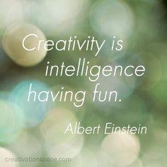 Albert Einstein: On Creativity - Creativity is intelligence having fun. The Quotable Albert Einstein. The Words, Cool Words, Words Quotes, Me Quotes, Motivational Quotes, Inspirational Quotes, Famous Quotes, Positive Quotes, Positive Psychology