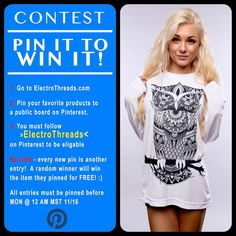 """""""Pin it to Win it"""" Contest!!! Go to www.ElectroThreads.com and Pin all your favorite clothes for a chance to Win! No limit - every new pin is another entry!  A random winner will win the items they pinned for FREE!"""