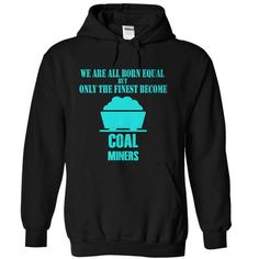 The Finest Coal Miners T Shirts, Hoodies. Check price ==► https://www.sunfrog.com/LifeStyle/The-Finest-Coal-Miners-Black-5569643-Hoodie.html?41382