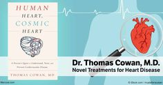 According to Cowan, alternative treatments for heart disease include strophanthus and Enhanced External Counterpulsation (EECP). http://articles.mercola.com/sites/articles/archive/2016/12/18/heart-disease-treatment-options.aspx