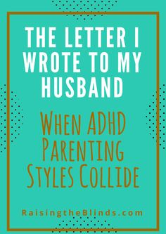 A wife's letter to her husband changed how they parent their kids with ADHD. Click to read if you are on a similar journey!