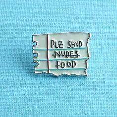 Plz Send Food Enamel Pin