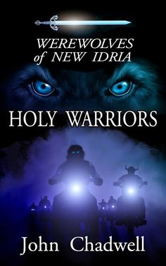 John Chadwell: Review: Werewolves of New Idria - Holy Warriors