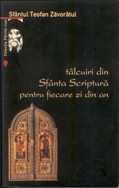 Teofan Zavoratul - Tîlcuiri din Sf. Scriptură pentru fiecare zi din an