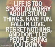 Picture Quote of the day... #lifeistooshort