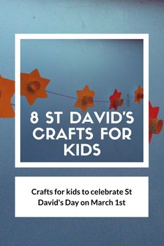 8 St David's Day crafts for kids to make and celebrate St David's Day on March