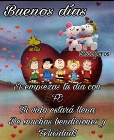Good Day Quotes, Funny Good Morning Quotes, Good Morning Messages, Good Morning In Spanish, Peanuts Quotes, Spanish Greetings, Christian Inspiration, Happy Day, Snoopy