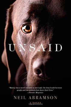 Unsaid: A Novel by Neil Abramson. $10.19. Publication: June 5, 2012