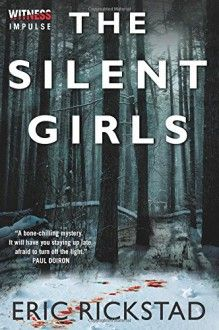 The Silent Girls - Eric Rickstad. Will be reading this when I get done with Grey