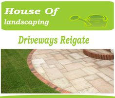To use driveways reigate once log on: http://www.houseoflandscaping.co.uk/driveways-reigate/
