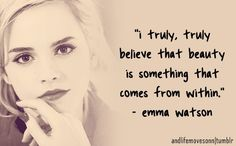 """Emma Watson - 7 Inspiring Celebrity Quotes about Beauty ... [ more at http://beauty.allwomenstalk.com ] She's pretty famous and she almost always looks her best. But she says this about beauty: """"I truly, truly believe that beauty is something that comes from within."""" I agree with her. If you have a nasty and selfish personality, it doesn't matter how lovely you are on the outside. On the other hand, you instantly become more attractive wh... #Beauty #Celebrity #Inspiring #Quotes #Good…"""