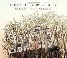 House Held Up by Trees: Ted Kooser, Jon Klassen: 9780763651077: Amazon.com: Books