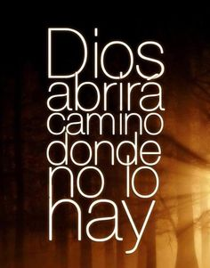 DIOS abrirá camino donde no hay! GOD will open paths where there's none! God Loves You, Jesus Loves, Bible Quotes, Bible Verses, A Course In Miracles, God Bless You, Faith In Love, Spanish Quotes, Quotes About God