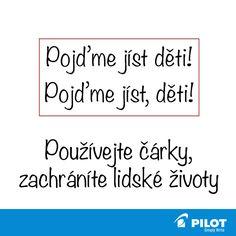 Používej čárky, zachraň lidské životy! :) #haha #pilotpen #happywriting
