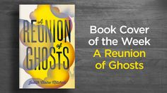 Book Cover of the Week: A Reunion of Ghosts by Judith Claire Mitchell  Designed by Jo Walker Published by 4th Estate   #StuartBache #Books #Design