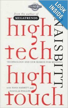 High Tech High Touch: Technology and Our Search for Meaning: John Naisbitt, Nana Naisbitt, Douglas Philips: 9780767903837: Amazon.com: Books...