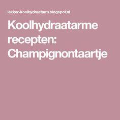 Koolhydraatarme recepten: Champignontaartje