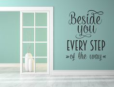 Beside You Every Step Of The Way Decal Custom Wall Custom Quote Every Step of the Way Decal Motivational Sticker - Wall Wording - Wall Quote Inspirational Wall Decals, Vinyl Wall Quotes, Wall Decal Sticker, Vinyl Wall Decals, Wall Stickers, Custom Wall, Custom Vinyl, Wall Signs, How Are You Feeling