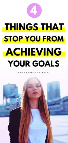 4 Things That Stop You From Achieving Your Goals Goal Settings, Setting Goals, Focus On Your Goals, Achieve Your Goals, Self Development, Personal Development, Goal Setting Worksheet, Productivity Hacks, Goal Planning